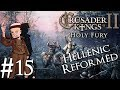 Crusader Kings 2 Holy Fury | By Jupiter | Part 15 | Hellenic Bastion