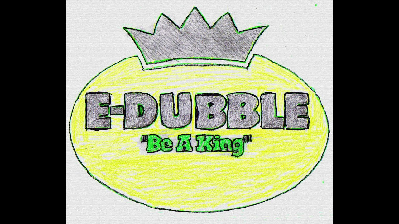 E-Dubble – Be a King Lyrics | Genius Lyrics