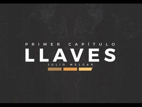 Julio Melgar - #Llaves Cap. 1