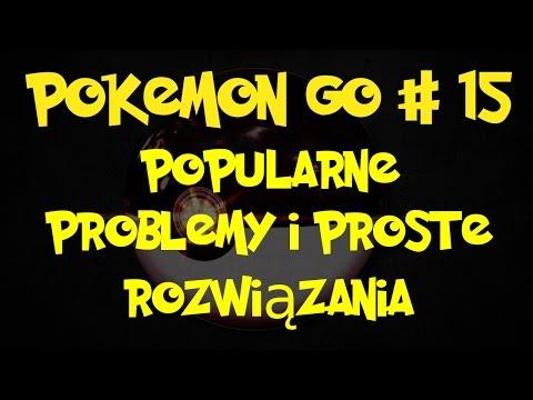 #15 Pokemon Go Znane Problemy I Ich Rozwiązania, Aktualizacja 0.29.3