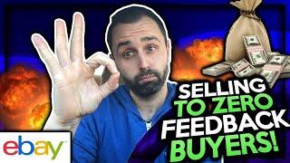 Selling to Zero Feedback Buyers on eBay...