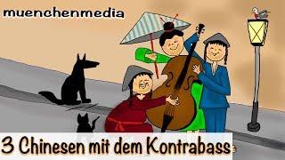 Kinderlieder deutsch - 3 Chinesen mit dem Kontrabass