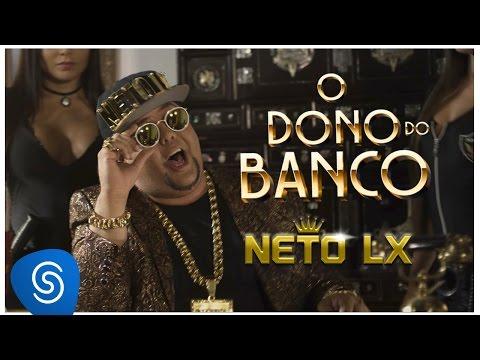 Neto LX - O Dono do Banco (Clipe Oficial)