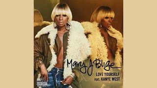 Mary J Blige Love Yourself feat Kanye West Official Instrumental