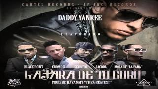 Daddy Yankee Ft  Cromo X, Black Jonas Point, Secreto, Jacool & Mozart La Para   La Para De Tu Coro