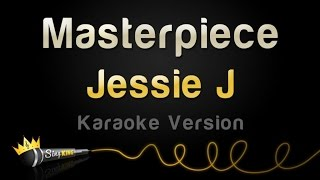 Jessie J - Masterpiece (Karaoke Version)