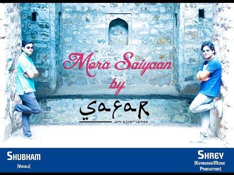 Mora Saiyaan by Safar - An Experience
