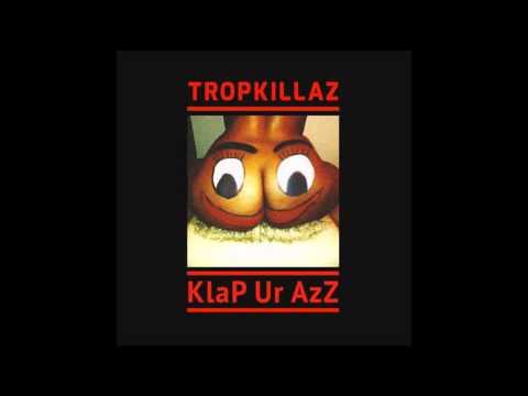 Tropkillaz - KlaP Ur AzZ (feat. Lloyd Popp & Kool Kojak)
