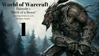 """World of Warcraft   Worgen Rogue -Ep1- """"Birth of a Beast!"""" (Character Creation)"""