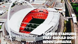 Top Ten Stadiums That Should Host Wrestlemania