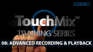 TouchMix Training 08- Advanced Recording & Playback