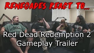 Renegades React to... Red Dead Redemption 2 - Gameplay Trailer
