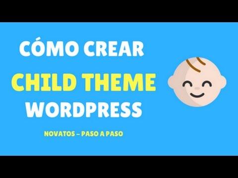 Qué es, para qué sirve y como crear un Child Theme para Wordpress