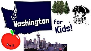 Washington for Kids | US States Learning Video