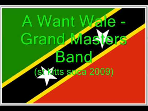 A Want Whale - Grand Masters Band (St Kitts Soca 2009)
