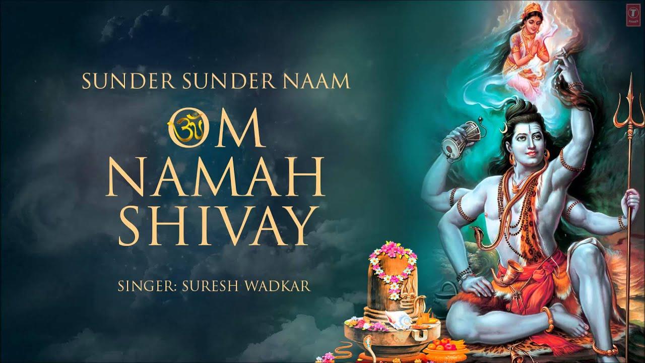 Om Namah Shivay Sunder Sunder Naam Om Namah Shivay By