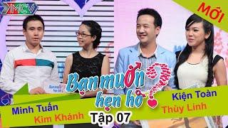 BẠN MUỐN HẸN HÒ - Tập 07 | Kiện Toàn - Thùy Linh | Minh Tuấn - Kim Khánh | 22/12/2013