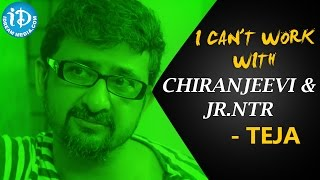 I can't work with Chiranjeevi & Jr NTR - Teja || Frankly With TNR || Talking Movies with iDream