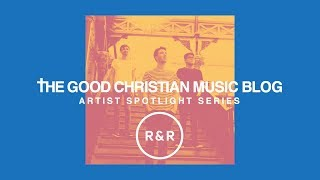 Artist Spotlight Series: Rivers & Robots Mix (30 Minutes of Indie, Alternative Worship)