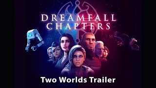 download lagu Dreamfall Chapters - Two Worlds Trailer Us gratis