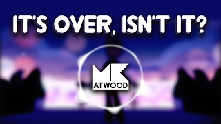 It's Over, Isn't It? (MKatwood Cover)