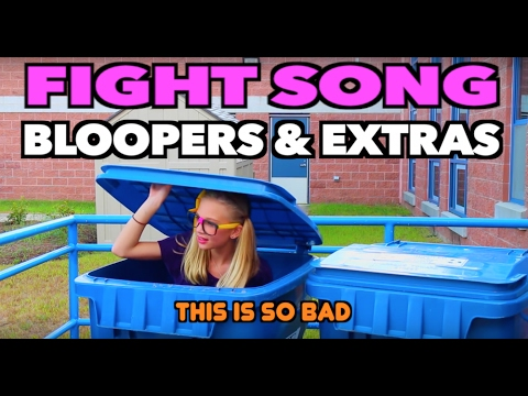 FIGHT SONG - Bloopers & Extras