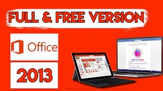 HOW TO DOWNLOAD THE OFFICIAL MICROSOFT OFFICE 2013 FOR FREE