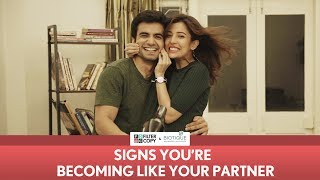 FilterCopy | Signs You Are Becoming Like Your Partner | Ft. Ayush Mehra and Barkha Singh