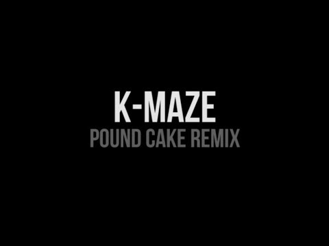 K-MAZE - Pound Cake Remix (Daymolition.fr)