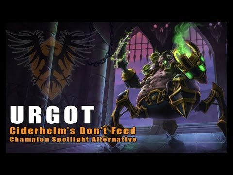 Don't Feed Urgot -- In-Depth Champion Information (League of Legends)
