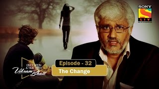 Episode 32 - The Change - Once Upon A Time With Vikram Bhatt