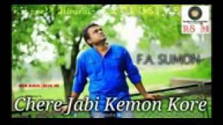 Chere Jabi Kemon Kore   F A SUMON   Bangla Unrelea - 144P.mp4