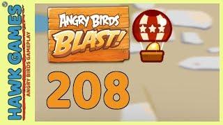 Angry Birds Blast Level 208 - 3 Stars Walkthrough, No Boosters