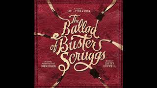 """The Ballad Of Buster Scruggs Soundtrack - """"The Oregon Trail"""" - Carter Burwell"""