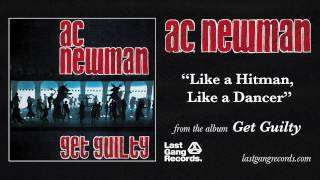 Watch Ac Newman Like A Hitman Like A Dancer video