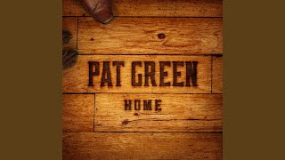 Pat Green I Go Back To You