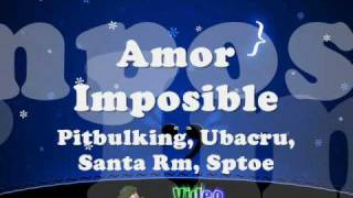 Video Amor imposible Pitbulking