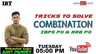 Tricks to solve Combinations l Maths for IBPS & RRB Mains l By : Amit Pandey