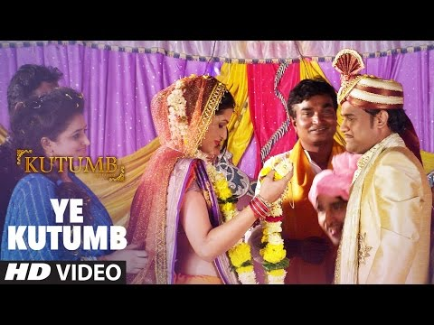 Ye Kutumb Song    Kutumb   Aryan Jaiin   Aloknath, Rajpal Yadav