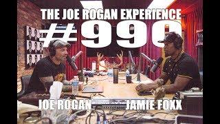Joe Rogan Experience #990 - Jamie Foxx