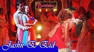 Beintehaa Jashn-E-Eid 28th July 2014 FULL EPISODE on Colorstv | EID SPECIAL  with Akshay Kumar