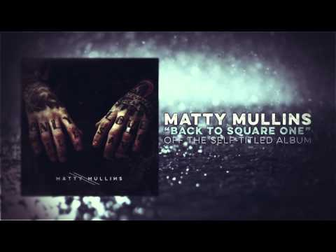 Matty Mullins – Back to Square One