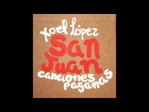 SAN JUAN - CANCIONES PAGANAS / XOEL LOPEZ