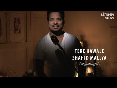 download lagu Tere Hawale I Shahid Mallya gratis