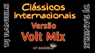 ESPECIAL VOLT MIX CLÁSSICOS INTERNACIONAL Produção DJ RANIELE