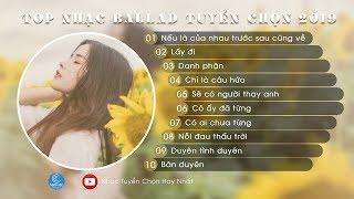 Nhạc Ballad Tâm Trạng 2019 ♫ Tuyển Tập Những Ca Khúc Buồn Chạm Đến Nỗi Đau