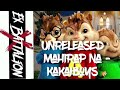 UNRELEASED (MAHIRAP NA) - KAKAIBOYS CHIPMUNKS VERSION