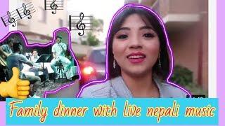 🌸beautiful Evening||Dinner & live music 🎼|| nepali family vlogs||