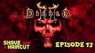 "Diablo II: Lord Of Destruction! PART 13 — ""Bender Bending Rodriguez"" — Shave & A Haircut"