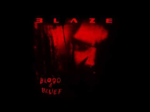 Blaze - Blood And Belief